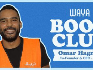 WAYA Book Club: Omar Hagrass, Co-founder and CEO of Trella