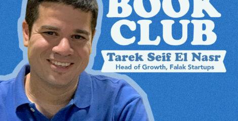WAYA Book Club: Tarek Saif ElNasr,Head of Growth at Falak Startups