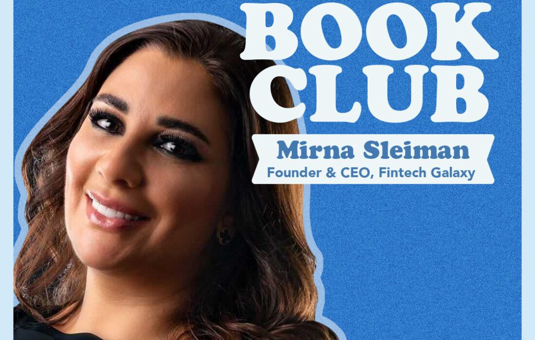 WAYA Book Club: Mirna Sleiman, Founder and CEO of Fintech Galaxy